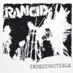 Rancid - Indestructible (Aufnäher)