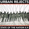 Urban Rejects - State of the Nation (EP)