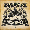 T.H.U.G. / Argy Bargy Split (EP)