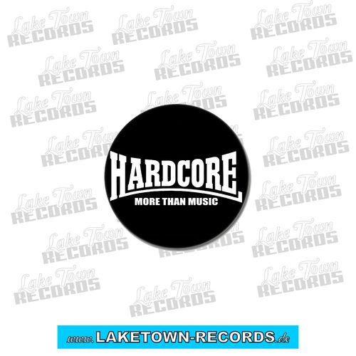 HARDCORE MORE THAN MUSIC (Button 2,5cm)