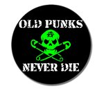 OLD PUNKS NEVER DIE (Button 2,5cm)