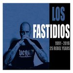 LOS FASTIDIOS - 1991-2016 25 REBEL YEARS (CD) 13€ Best Of