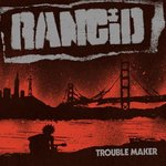 RANCID - TROUBLE MAKER (LP black) + MP3