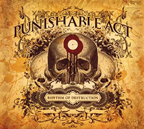 PUNISHABLE ACT - RYTHM OF DESTRUCTION (CD DigiPack)
