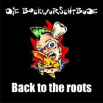 DIE BOCKWURSCHTBUDE - BACK TO THE ROOTS (LP)