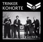 TRINKERKOHORTE - GO FOR IT ... (CD)
