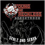 YOUNG AND RECKLESS - STOLZ UND STARK (CD)