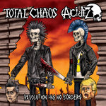 TOTAL CHAOS / ACIDEZ - REVOLUTION HAS NO BORDERS (EP) Grau