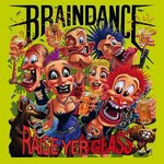 BRAINDANCE - RAISE YER GLASS (CD DIGIPACK)