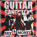 GUITAR GANGSTERS - SEX & MONEY (LP)