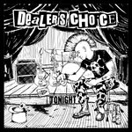 DEALER'S CHOICE - TONIGHT (LP) DLC limited handnum. Pre-Order