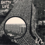 "SHITTY LIFE - S/L (7""EP) ltd. grey marbled 7€"
