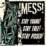 !MESS! - STAY YOUNG! STAY FREE! STAY PISSED! LP 180g Limited