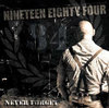 NINETEEN EIGHTY FOUR (1984) - NEVER FORGET (LP) lim. blue 13€