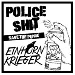 POLICE SHIT / EINHORN KRIEGER - SAVE THE PUNK LP ltd colored