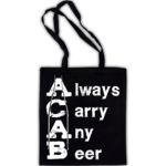 ALWAYS CARRY ANY BEER A.C.A.B. (Bag) 6€ Laketown Records