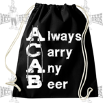 ALWAYS CARRY ANY BEER A.C.A.B. (Gymsac) 8€ Laketown Records