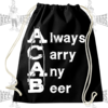 ALWAYS CARRY ANY BEER A.C.A.B. (Turnbeutel) Laketown Records