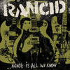 RANCID - HONOR IS ALL WE KNOW (CD DigiPac) 12€