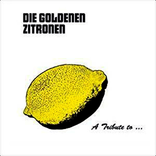 V/A A TRIBUTE TO DIE GOLDENEN ZITRONEN (CD DigiPac) 13€