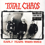 TOTAL CHAOS - EARLY YEARS 1989-1993 (LP) 15€ Laketown Records