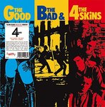 4 SKINS - THE GOOD, THE BAD, & THE 4 SKINS (LP) deluxe 180g