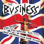 THE BUSINESS - THE TRUTH THE WHOLE TRUTH AND NOTHING BUT THE TRUTH (LP)