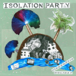 ISOLATION PARTY - FIBER OPTIC HOLIDAY (LP) 12€