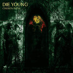 DIE YOUNG - CHOSEN PATH (LP) 10€ clear orange etched b-side