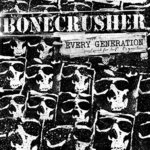 BONECRUSHER - EVERY GENERATION (LP) + CD 16€