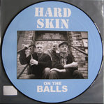 "HARD SKIN - ON THE BALLS (PICTURE 12"") 14,90€"
