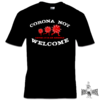 CORONA NOT WELCOME (T-Shirt) S-3XL 13€