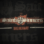 SAINTS & SINNERS - BREAKAWAY (LP) limited 150 white 14,90€