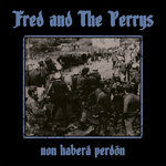 "FRED AND THE PERRYS -  Non Haberá Perdón (10"" MLP) black 12€"