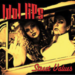 IDOL LIPS - STREET VALUES (LP) limited colored + DLC 13€
