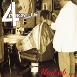 4 PROMILLE - UND AB ... (CD Digipack) 10€