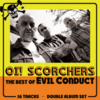 EVIL CONDUCT - OI! SCORCHERS (CD Digipak) BEST OF 14€
