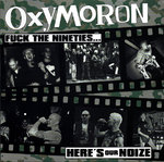 OXYMORON - FUCK THE NINETIES ... HERE'S OUR NOIZE! (LP) 14,90€