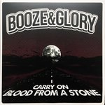 "BOOZE & GLORY - CARRY ON / BLOOD FROM A STONE (7"") 8€ black"