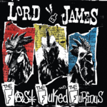 LORD JAMES - THE FAST,THE FUKED, AND THE FURIOUS (CD Digipak)