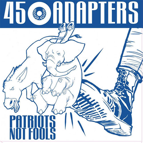 45 ADAPTERS - PATRIOTS NOT FOOLS (MCD Digipak) 6€