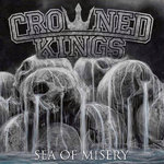 CROWNED KINGS - SEA OF MISERY (CD) 10€