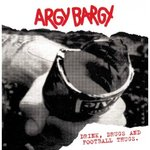 ARGY BARGY - DRINK DRUGS & FOOTBALL THUGS (LP) dif. colors