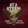 BY A STORM - YOUR VOICE YOUR WEAPON (LP) versch. Farben 14€