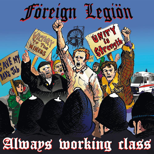 FOREIGN LEGION - ALWAYS WORKING CLASS (CD) 10€