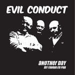 "EVIL CONDUCT - ANOTHER DAY (7"" Single) 8,50€ ltd. black"