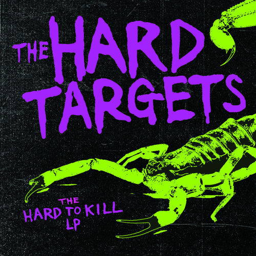 THE HARD TARGETS – THE HARD TO KILL LP (LP) + DLC lim. 300 black