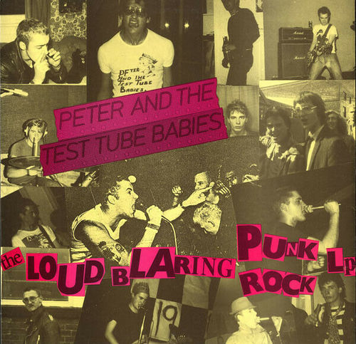 PETER AND THE TEST TUBE BABIES - THE LOUD BLARING PUNK ROCK LP (LP)